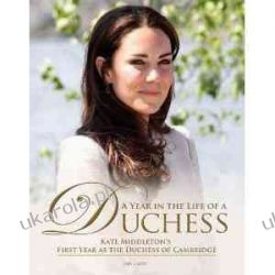 ITV News: A Year in the Life of a Duchess: Kate Middleton's First Year as the Duchess of Cambridge Ian Lloyd Pozostałe