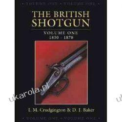 THE BRITISH SHOTGUN: Volume One 1850-1870  Historyczne