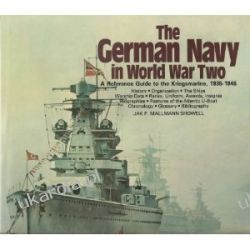 The German Navy in World War Two: An Illustrated Reference Guide to the Kriegsmarine Wybitne postaci