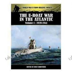 The U-Boat War in the Atlantic Vol 1 - 1939-1941: Volume I  Marynarka Wojenna