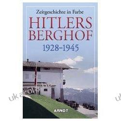 Hitlers Berghof 1928-1945 Zeitgeschichte in Farbe Pozostałe