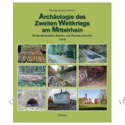 Archäologie des II Weltkrieges am Mittelrhein Wolfgang Gückelhorn Pozostałe