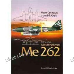 Messerschmitt Me 262 (Vom Original Zum Modell) Marynarka Wojenna