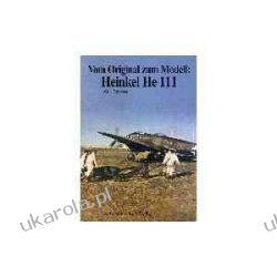 Vom Original zum Modell: Heinkel He 111 Kalendarze ścienne
