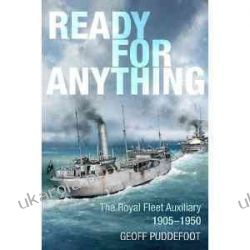 Ready for Anything: The Royal Fleet Auxiliary 1905-1950  Wiek XIX do 1918