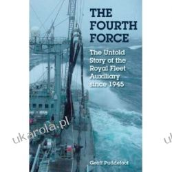 The Fourth Force: The Untold Story of the Royal Fleet Auxiliary Since 1945 Geoff Puddefoot  Kalendarze ścienne