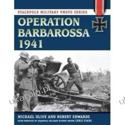 Operation Barbarossa, 1941 (Stackpole Military Photo) Michael Oliver