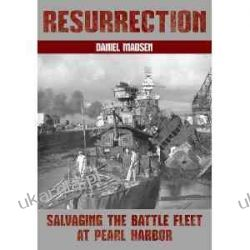 Resurrection: Salvaging the Battle Fleet at Pearl Harbor Pozostałe