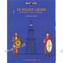 Le Soldat Lagide (Tenues du Passe) Stephane Thion