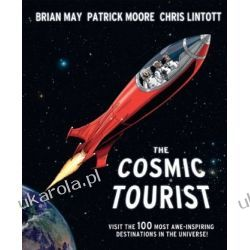 The Cosmic Tourist: The 100 Most Awe-inspiring Destinations in the Universe Historyczne
