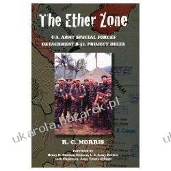 The Ether Zone: U.S. Army Special Forces Detachment B-52, Project Delta Ray Morris Jednostki specjalne