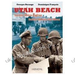 Utah Beach: Sainte-Mere-Eglise, Sainte-Marie-Du-Mont Georges Bernage; Dominique Francois Kalendarze ścienne