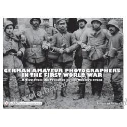 GERMAN AMATEUR PHOTOGRAPHERS IN THE FIRST WORLD WAR Sebastian Remus