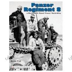 PANZER REGIMENT 8 In World War II Poland-france-north Africa Kevin Fish Historyczne