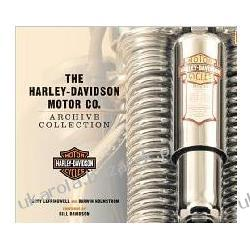 The Harley-Davidson Motor Co. Archive Collection Darwin Holmstrom; Randy Leffingwell; Bill Davidson