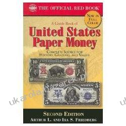 A Guide Book of United States Paper Money: Complete Source for History, Grading, and Values Pozostałe