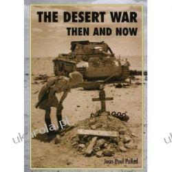 The Desert War Then and Now Jean-Paul Pallud  Pozostałe