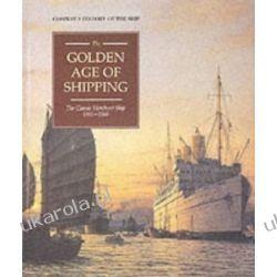 The Golden Age of Shipping: Classic Merchant Ship, 1900-60 (Conway's History of the Ship)  II wojna światowa