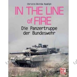 In the Line of Fire: Die Panzertruppe der Bundeswehr Christin-Désirée Rudolph