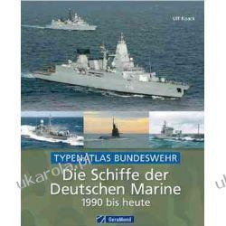 Die Schiffe der Deutschen Marine 1990 bis heute: Typenatlas Bundeswehr