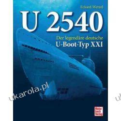 U 2540: Der legendäre deutsche U-Boot-Typ XXI Eckard Wetzel