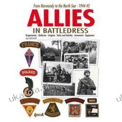 Allies in Battledress From Normandy to the North Sea - 1944-45 Kalendarze ścienne