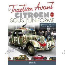 La Traction Avant Citroen Sous L'uniforme Pozostałe