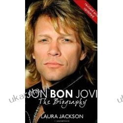 Jon Bon Jovi The Biography Laura Jackson  Historyczne