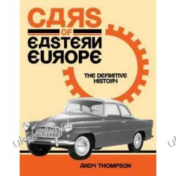 Cars of Eastern Europe The Definitive History Andy Thompson