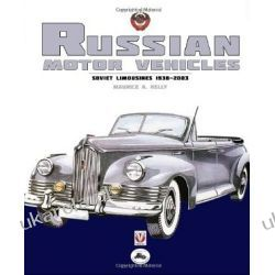 Russian Motor Vehicles: Soviet Limousines 1930-2003 Maurice A. Kelly Azja