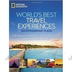 World's Best Travel Experiences: 500 Extraordinary Places (National Geographic) Zagraniczne