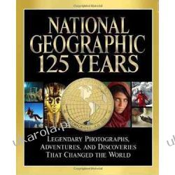 National Geographic 125 Years: Legendary Photographs, Adventures, and Discoveries That Changed the World: Epic Journeys, Landmark Discoveries, Photographs That Changed the World Lotnictwo