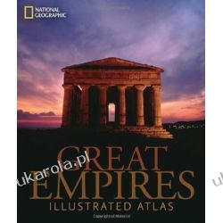 Great Empires An Illustrated Atlas (National Geographic) Kalendarze ścienne
