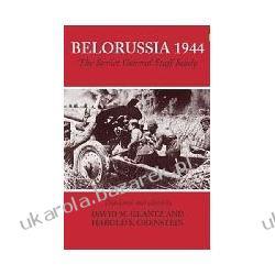 Belorussia 1944: The Soviet General Staff Study David M. Glantz; Harold S. Orenstein Kalendarze ścienne