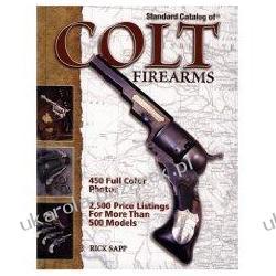 Standard Catalog of Colt Firearms Rick Sapp Kalendarze ścienne