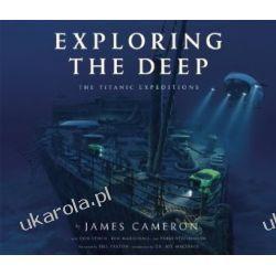 Exploring the Deep: The Titanic Expeditions James Cameron  Pozostałe