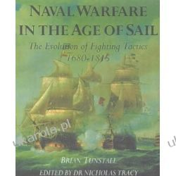 Naval Warfare in the Age of Sail: The Evolution of Fighting Tactic 1650-1815  Zagraniczne