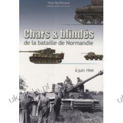 Chars et blindés de la bataille de Normandie Tome 1 : 6 juin 1944  Historia powszechna