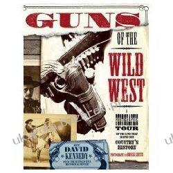 Guns of the Wild West Buffalo Bill Historical Centre Bruce Curtis; David Kennedy Kalendarze ścienne
