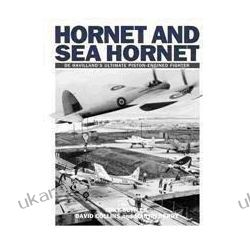 Hornet and Sea Hornet: De Havilland's Ultimate Piston-engined Fighter Czasy nowożytne