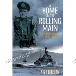 A Home on the Rolling Main A Naval Memoir 1940-1946 Lotnictwo