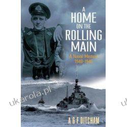 A Home on the Rolling Main A Naval Memoir 1940-1946 Pozostałe