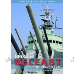 HMS Belfast: Cruiser 1939 (Seaforth Historic Ships Series) Pozostałe