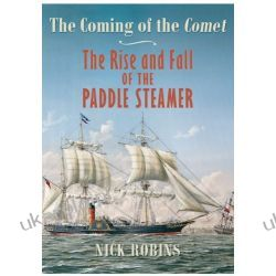 The Coming of the Comet: The Rise and Fall of the Paddle Steamer Kalendarze ścienne