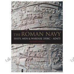 The Roman Navy: Ships, Men & Warfare 350BC - AD475 Pozostałe