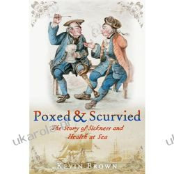 Poxed and Scurvied: The Story of Sickness & Health at Sea Kalendarze ścienne