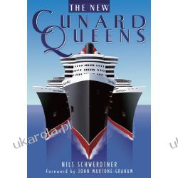 The New Cunard Queens: Queen Mary 2, Queen Victoria and Queen Elizabeth