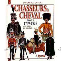 Officiers & soldats des chasseurs à cheval (1779-1815) : Tome 2, 1800-1807 Biografie, wspomnienia