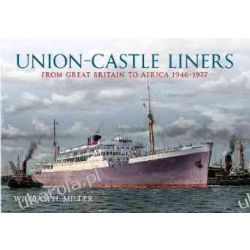 Union- Castle Liners: From Great Britain to Africa 1946-1977