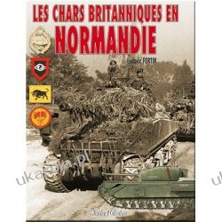 Les Chars Britanniques En Normandie (French edition) [French] Krajobrazy
